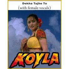 Dekha Tujhe To (With Female Vocals) - Koyla