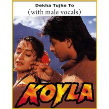 Dekha Tujhe To (With Male Vocals) - Koyla