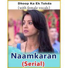 Dhoop Ka Ek Tukda (With Female Vocals) - Naamkaran (Serial)
