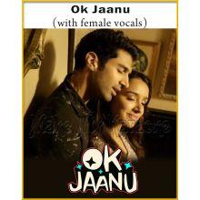 Ok Jaanu (With Female Vocals) - Ok Jaanu