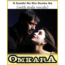 O Saathi Re Din Doobe Na (With Male Vocals) - Omkara