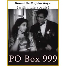 Neend Na Mujhko Aaye (With Male Vocals) - PO Box 999