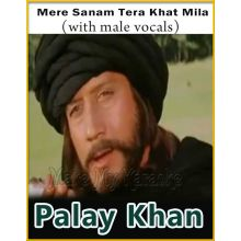 Mere Sanam Tera Khat Mila (With Male Vocals) - Palay Khan