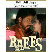 Udi Udi Jaye (With Female Vocals) - Raees