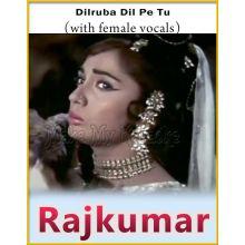 Dilruba Dil Pe Tu (With Female Vocals) - Rajkumar