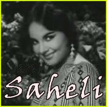 Itna To Keh Do Humse - Saheli