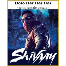 Bolo Har Har Har (With Female Vocals) - Shivaay (MP3 And Video-Karaoke Format)