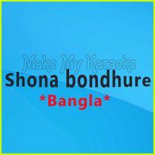 Shona bondhure - Bangla  - Shona bondhure
