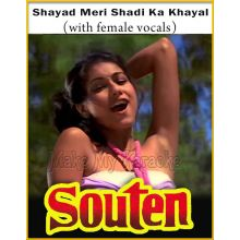 Shayad Meri Shadi Ka Khayal (With Female Vocals) - Souten