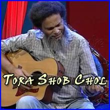 Tora Shob Chol