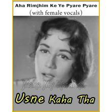 Aha Rimjhim Ke Ye Pyare Pyare (With Female Vocals) - Usne Kaha Tha
