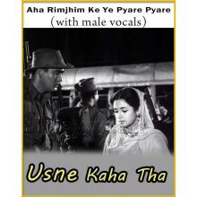 Aha Rimjhim Ke Ye Pyare Pyare (With Male Vocals) - Usne Kaha Tha