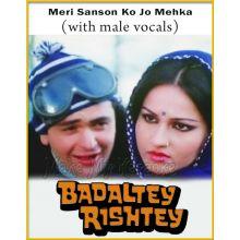 Meri Sanson Ko Jo Mehka (With Male Vocals) - Badaltey Rishtey
