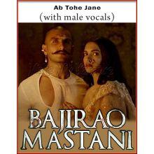 Ab Tohe Jane (With Male Vocals) - Bajirao Mastaani