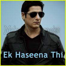 Tu Tu Hai Wohi (Remix) - Ek Haseena Thi