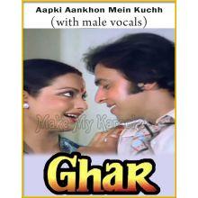 Aapki Aankhon Mein Kuchh (With Male Vocals) - Ghar