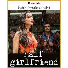 Baarish (With Female Vocals) - Half Girlfriend