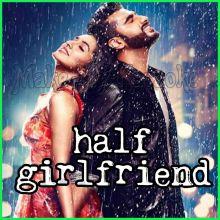 Baarish - Half Girlfriend
