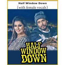 Half Window Down (With Female Vocals) - Half Window Down