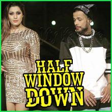 Half Window Down - Half Window Down