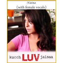 Naina (With Female Vocals) - Kucch Luv Jaisa
