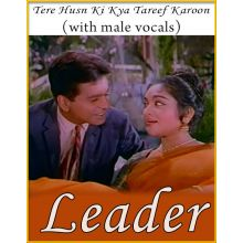 Tere Husn Ki Kya (With Male Vocals) - Leader