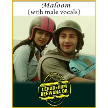 Maloom (With Male Vocals) - Lekar Hum Deewana Dil