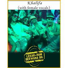 Khalifa (With Female Vocals) - Lekar Hum Deewana Dil