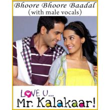 Bhoore Bhoore Baadal (With Male Vocals) - Love U Mr. Kalakaar