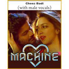 Cheez Badi (With Male Vocals) - Machine