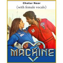 Chatur Naar (With Female Vocals)