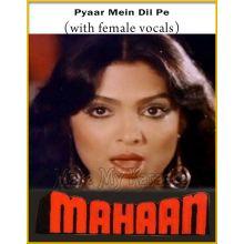 Pyaar Mein Dil Pe (With Female Vocals) - Mahaan