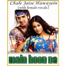 Chale Jaise Hawayein (With Female Vocals) - Main Hoon Na