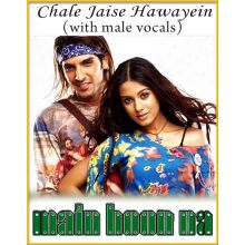 Chale Jaise Hawayein (With Male Vocals) - Main Hoon Na
