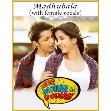 Madhubala (With Female Vocals) - Mere Brother Ki Dulhan