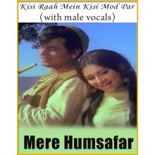 Kisi Raah Mein (With Male Vocals) - Mere Humsafar