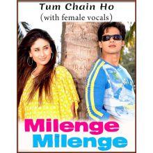 Tum Chain Ho (With Female Vocals) - Milenge Milenge