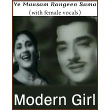 Ye Mausam Rangeen Sama (With Female Vocals) - Modern Girl (MP3 And Video Karaoke Format)