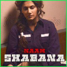 Zinda - Naam Shabana
