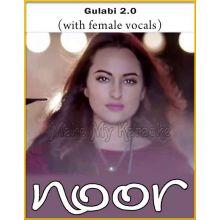 Gulabi 2.0 (With Female Vocals) - Noor