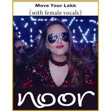 Move Your Lakk (With Female Vocals) - Noor