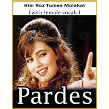 Kisi Roz Tumse Mulakat (With Female Vocals) - Pardes