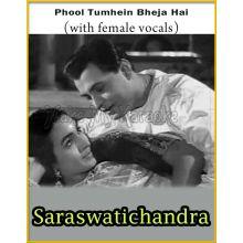 Phool Tumhein Bheja Hai (With Female Vocals) - Saraswatichandra