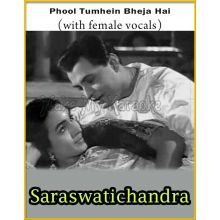 Phool Tumhein Bheja Hai (With Female Vocals) - Saraswatichandra