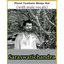 Phool Tumhein Bheja Hai (With Male Vocals) - Saraswatichandra