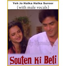 Yeh Jo Halka Halka Suroor (With Male Vocals) - Souten Ki Beti