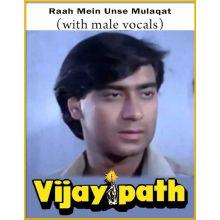 Raah Mein Unse Mulaqat (With Male Vocals) - Vijaypath