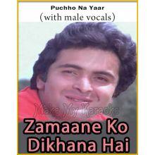 Puchho Na Yaar (With Male Vocals) - Zamaane Ko Dikhana Hai