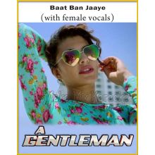 Baat Ban Jaaye (With Female Vocals) - Gentleman (MP3 And Video-Karaoke Format)