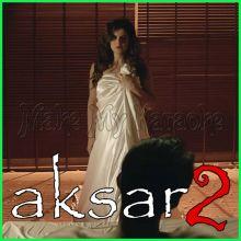 Aaj Zid - Aksar 2 (MP3 Format)